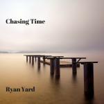Ryan Yard - Chasing Time - cover